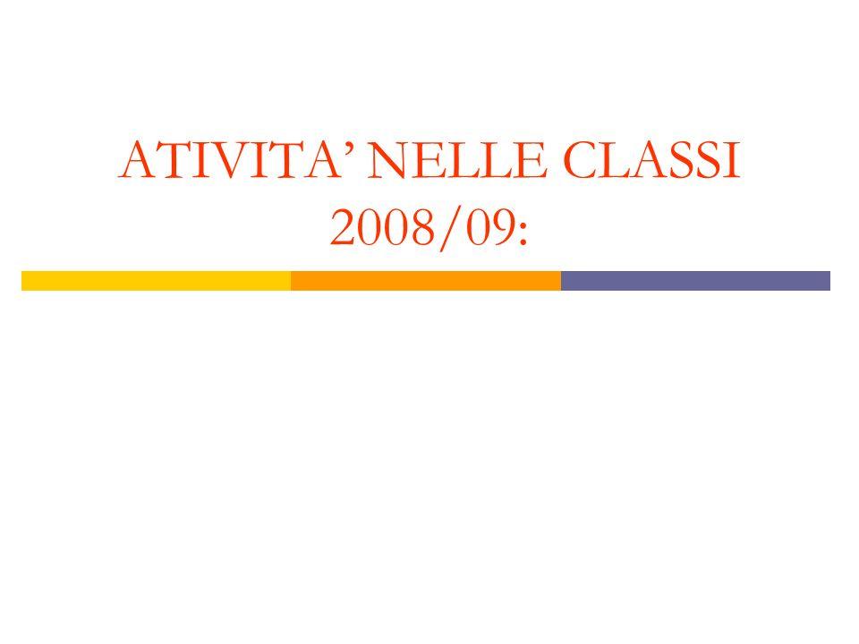 ATIVITA' NELLE CLASSI 2008/09: