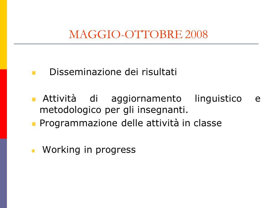 MAGGIO-OTTOBRE 2008 Disseminazione dei risultati