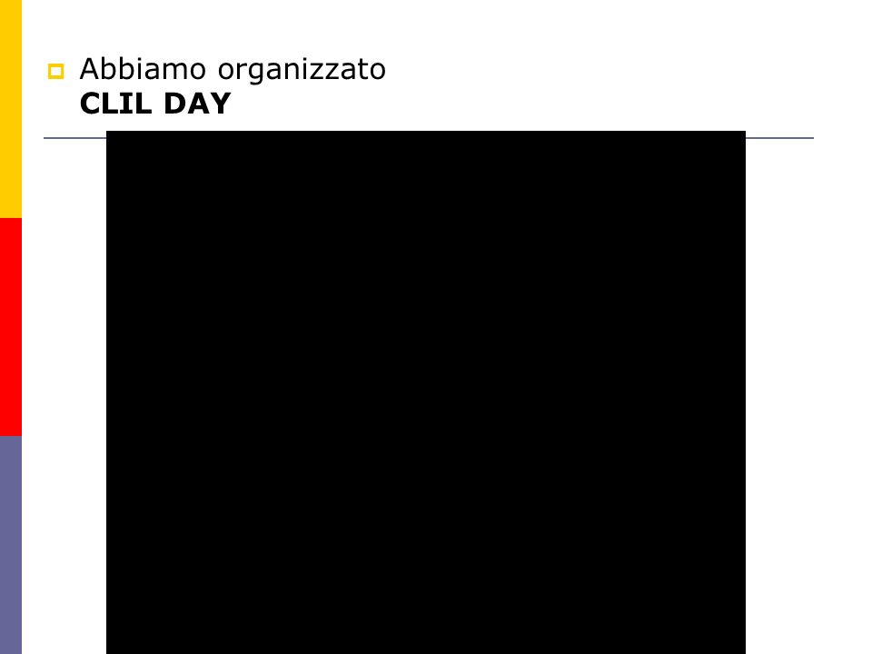 Abbiamo organizzato CLIL DAY
