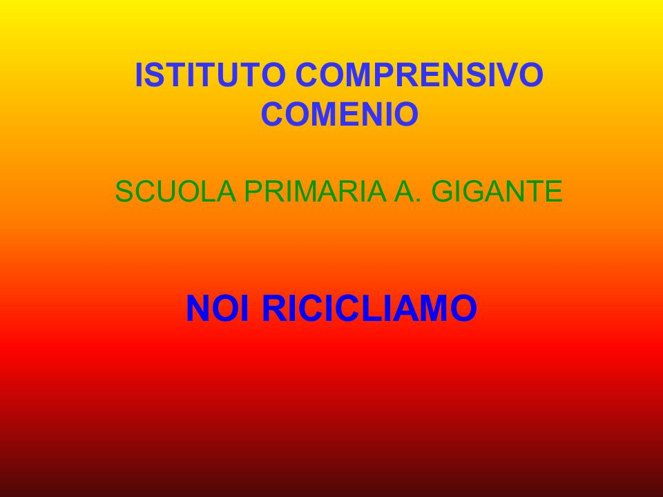 ISTITUTO COMPRENSIVO COMENIO SCUOLA PRIMARIA A. GIGANTE