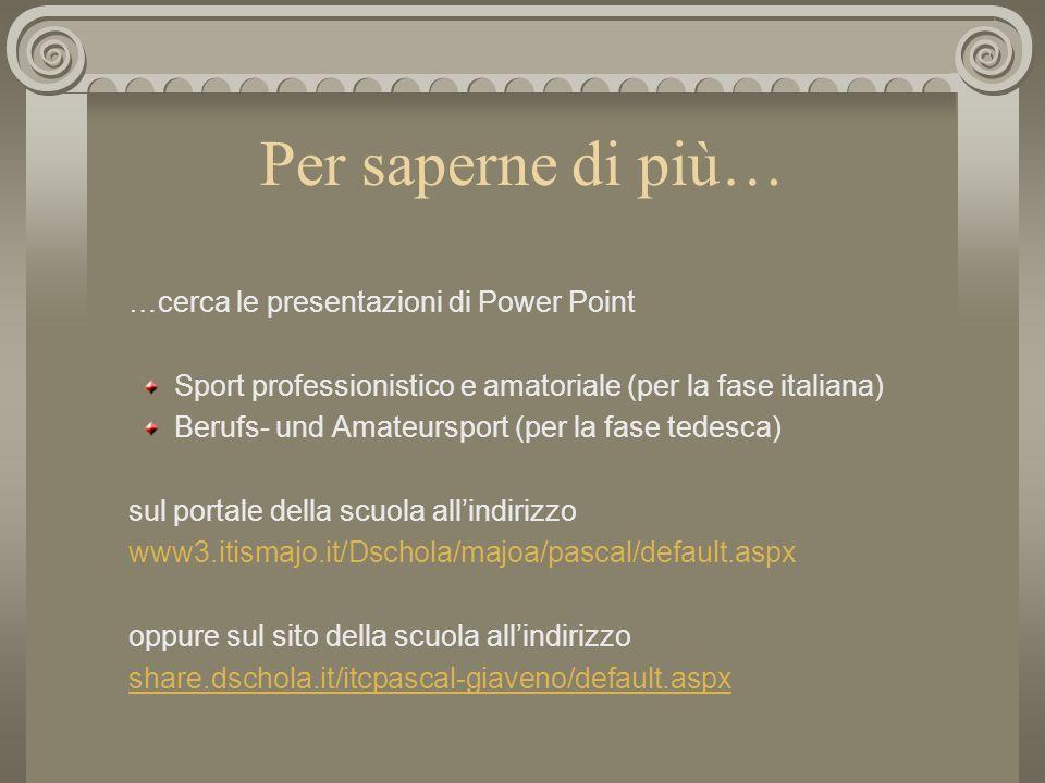 Per saperne di più… …cerca le presentazioni di Power Point