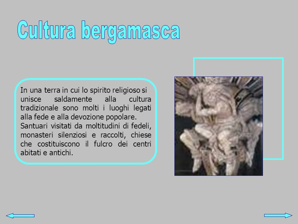 Cultura bergamasca In una terra in cui lo spirito religioso si