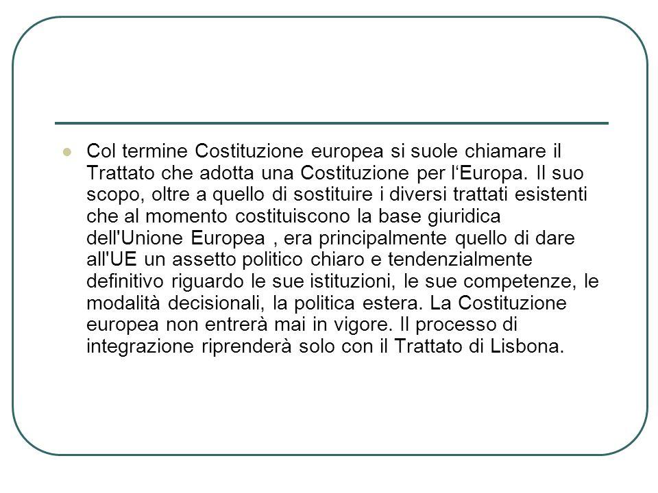 Col termine Costituzione europea si suole chiamare il Trattato che adotta una Costituzione per l'Europa.