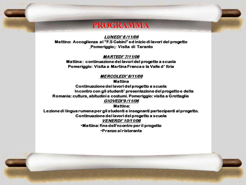 PROGRAMMA LUNEDI' 6 /11/06. Mattino: Accoglienza al F.S Cabini ed inizio di lavori del progetto.
