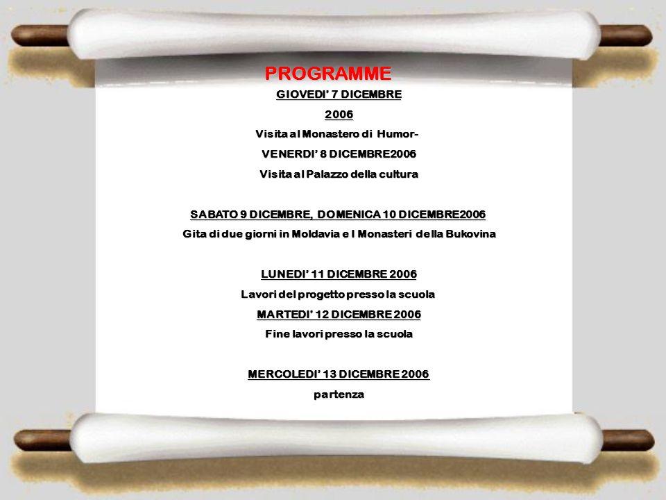 PROGRAMME GIOVEDI' 7 DICEMBRE 2006 Visita al Monastero di Humor-