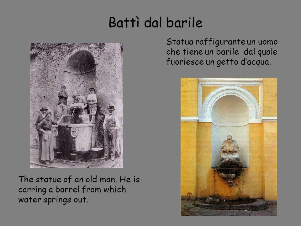 Battì dal barileStatua raffigurante un uomo che tiene un barile dal quale fuoriesce un getto d'acqua.
