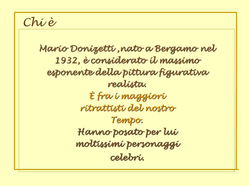 Chi è Mario Donizetti ,nato a Bergamo nel