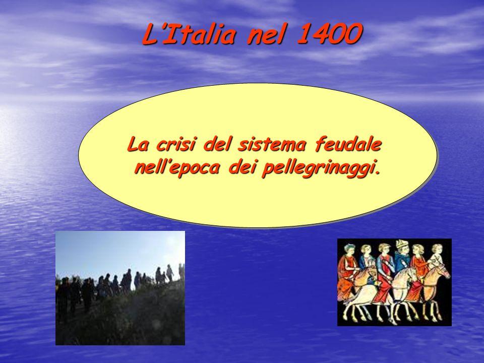 La crisi del sistema feudale nell'epoca dei pellegrinaggi.