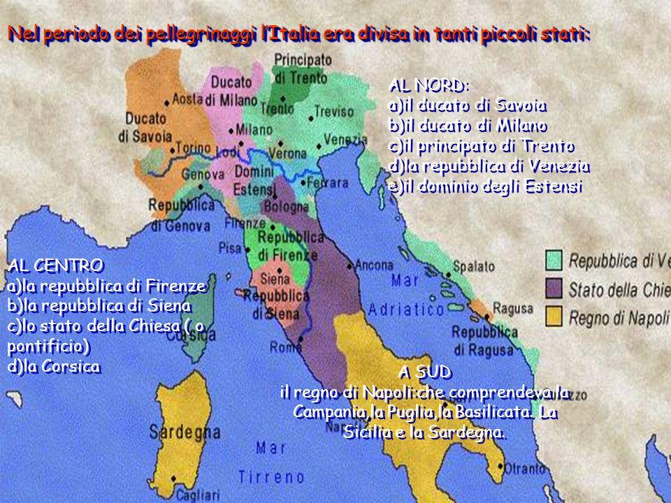 Nel periodo dei pellegrinaggi l'Italia era divisa in tanti piccoli stati: