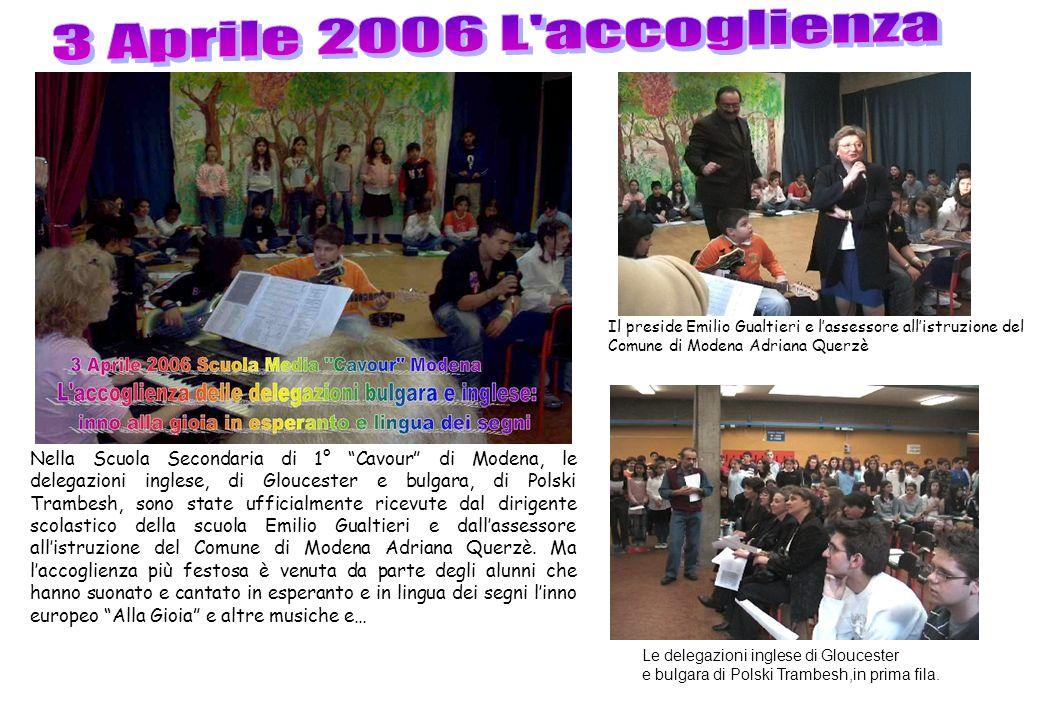 3 Aprile 2006 L accoglienza Il preside Emilio Gualtieri e l'assessore all'istruzione del Comune di Modena Adriana Querzè.