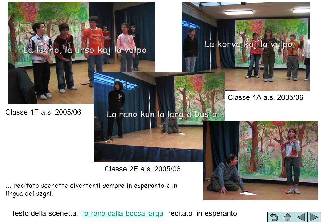 Classe 1A a.s. 2005/06 Classe 1F a.s. 2005/06 Classe 2E a.s. 2005/06