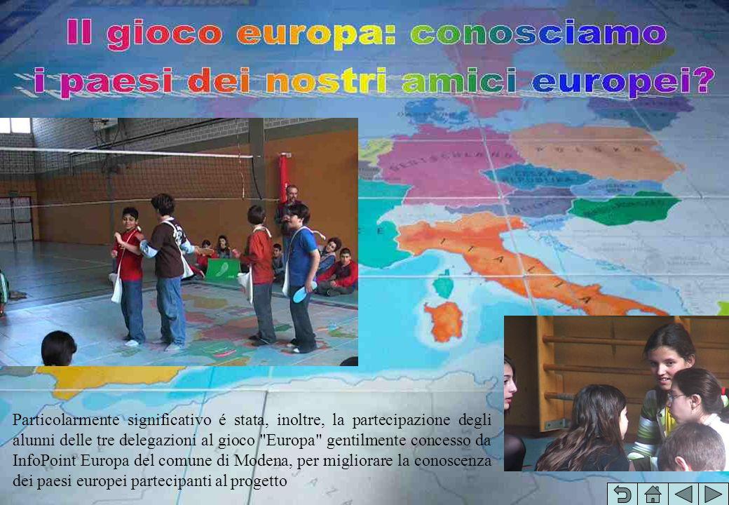 Particolarmente significativo é stata, inoltre, la partecipazione degli alunni delle tre delegazioni al gioco Europa gentilmente concesso da InfoPoint Europa del comune di Modena, per migliorare la conoscenza dei paesi europei partecipanti al progetto