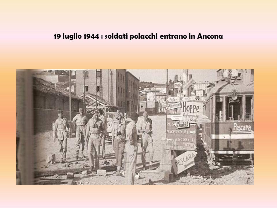 19 luglio 1944 : soldati polacchi entrano in Ancona