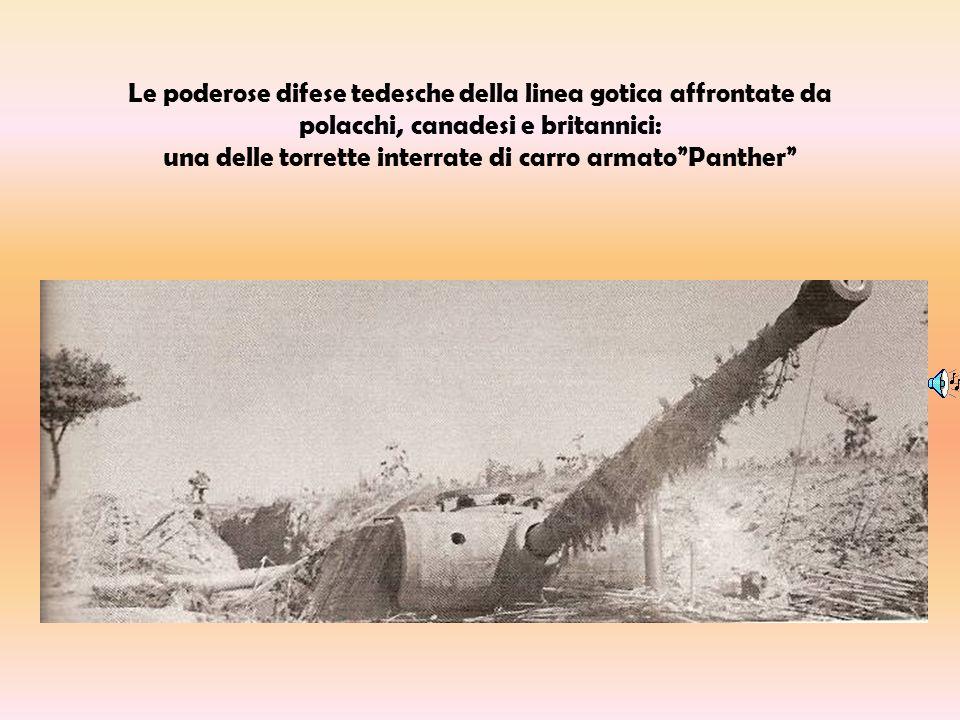 Le poderose difese tedesche della linea gotica affrontate da polacchi, canadesi e britannici: una delle torrette interrate di carro armato Panther