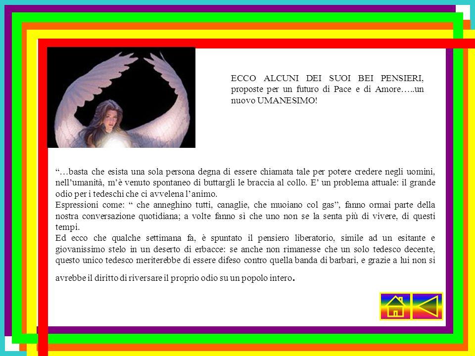 ECCO ALCUNI DEI SUOI BEI PENSIERI, proposte per un futuro di Pace e di Amore…..un nuovo UMANESIMO!