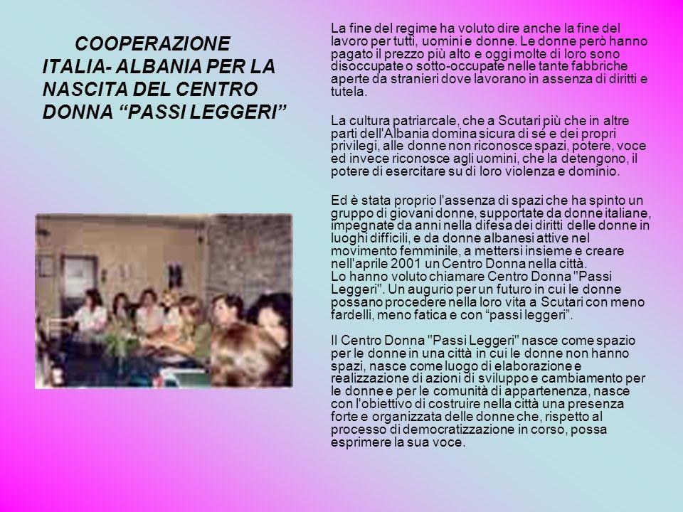 COOPERAZIONE ITALIA- ALBANIA PER LA NASCITA DEL CENTRO DONNA PASSI LEGGERI