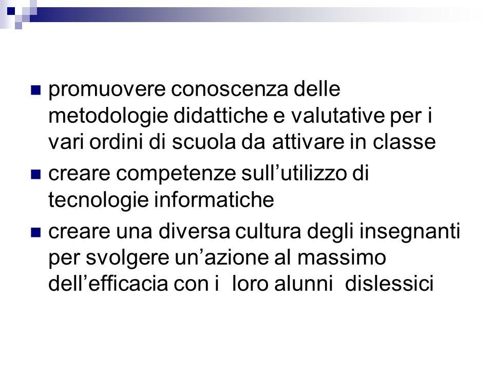 promuovere conoscenza delle metodologie didattiche e valutative per i vari ordini di scuola da attivare in classe