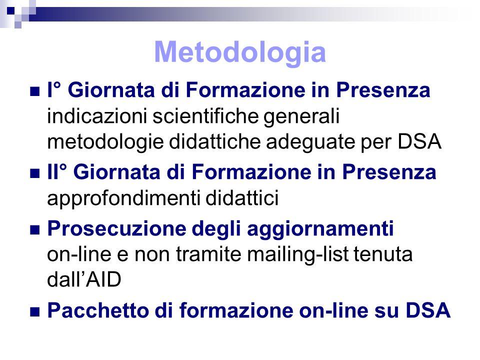 Metodologia I° Giornata di Formazione in Presenza indicazioni scientifiche generali metodologie didattiche adeguate per DSA.