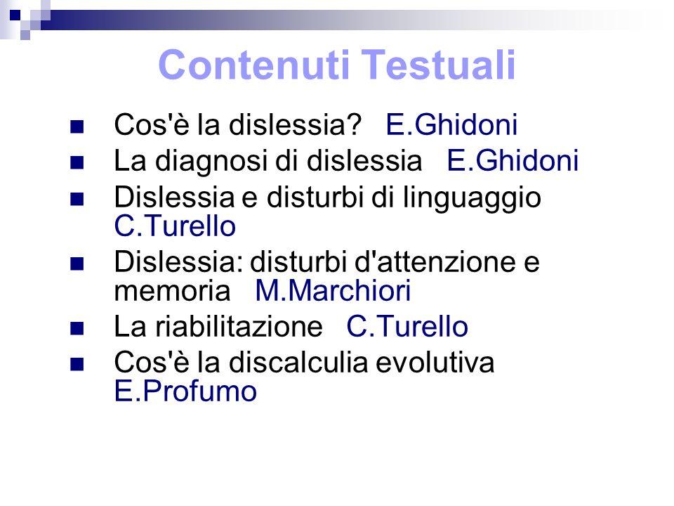 Contenuti Testuali Cos è la dislessia E.Ghidoni