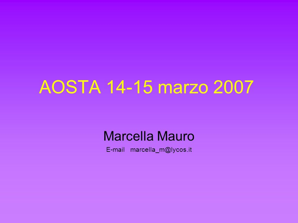 Marcella Mauro E-mail marcella_m@lycos.it