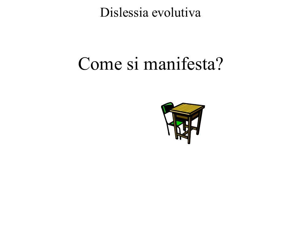 Dislessia evolutiva Come si manifesta