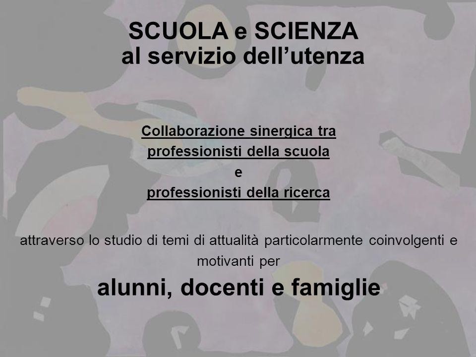 SCUOLA e SCIENZA al servizio dell'utenza alunni, docenti e famiglie