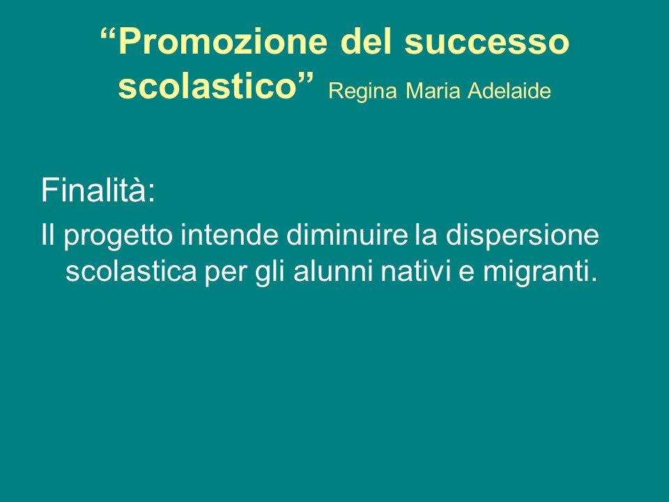 Promozione del successo scolastico Regina Maria Adelaide