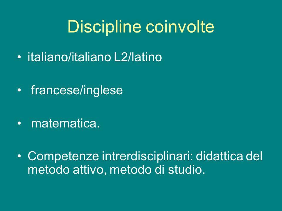 Discipline coinvolte italiano/italiano L2/latino francese/inglese