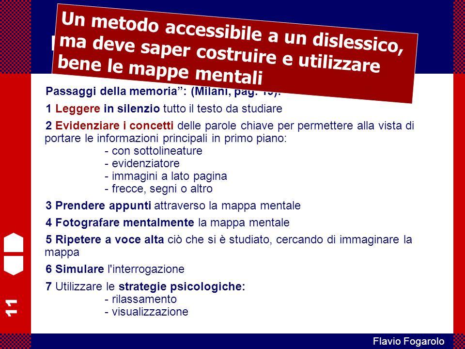 Mappe e DSA Un metodo accessibile a un dislessico, ma deve saper costruire e utilizzare bene le mappe mentali.