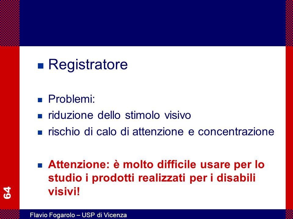 Registratore Problemi: riduzione dello stimolo visivo