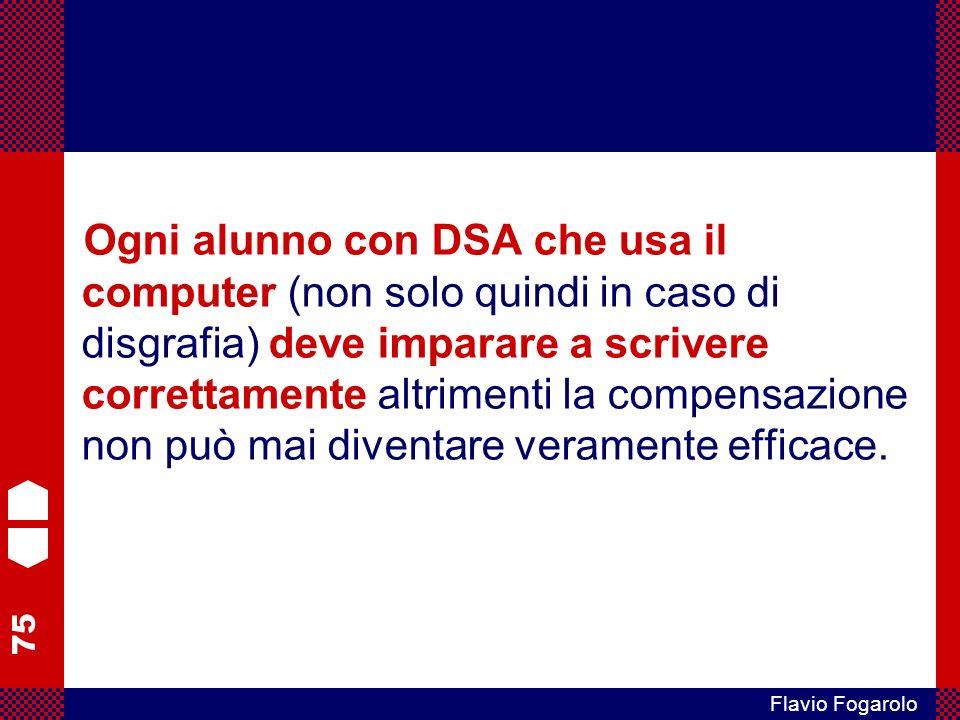 Ogni alunno con DSA che usa il computer (non solo quindi in caso di disgrafia) deve imparare a scrivere correttamente altrimenti la compensazione non può mai diventare veramente efficace.