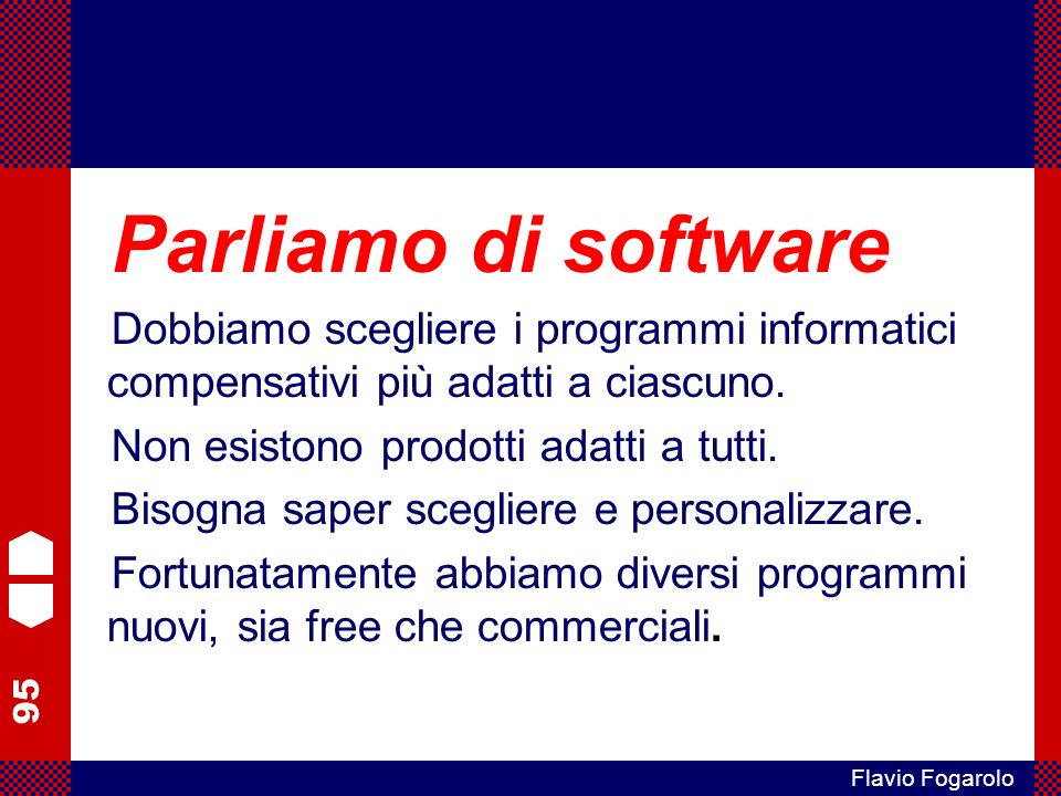 Parliamo di software Dobbiamo scegliere i programmi informatici compensativi più adatti a ciascuno.