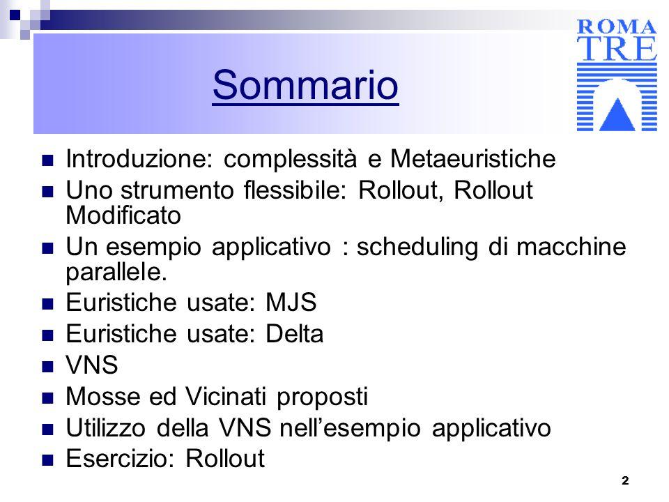 Sommario Introduzione: complessità e Metaeuristiche