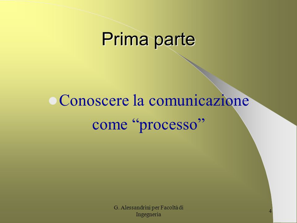 Prima parte Conoscere la comunicazione come processo