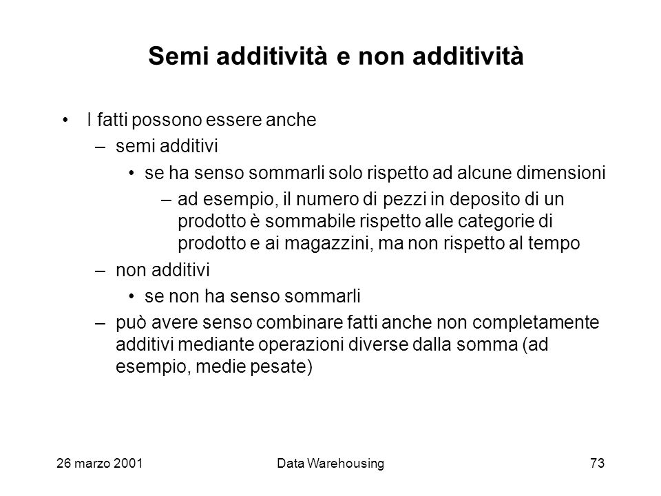 Semi additività e non additività