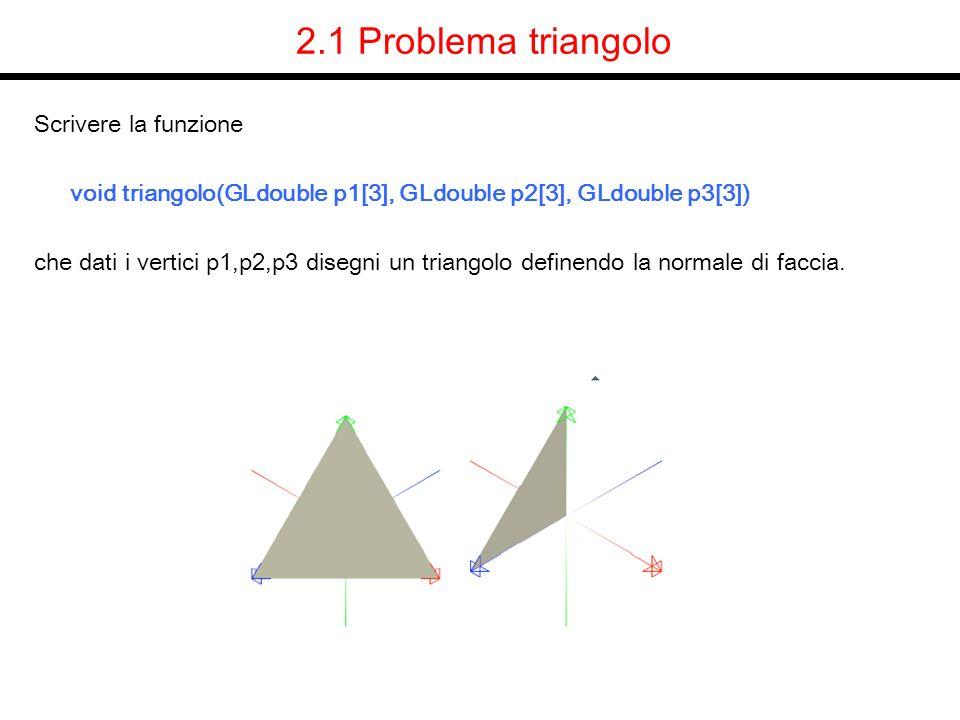 2.1 Problema triangolo Scrivere la funzione