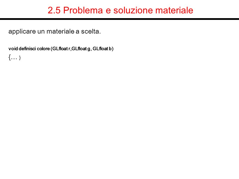 2.5 Problema e soluzione materiale