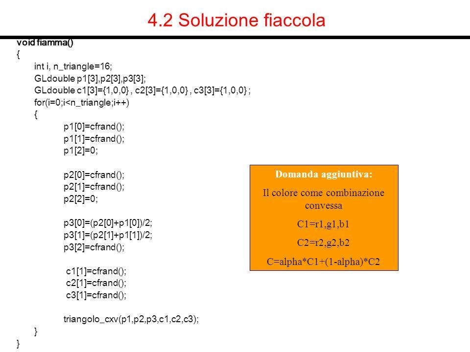 4.2 Soluzione fiaccola Domanda aggiuntiva: