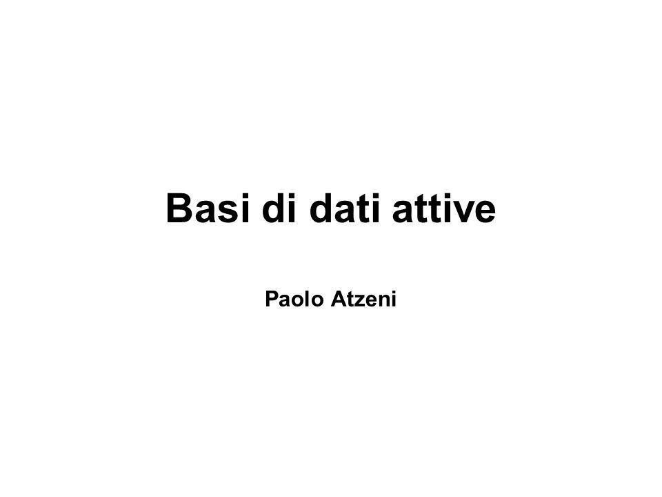 Basi di dati attive Paolo Atzeni