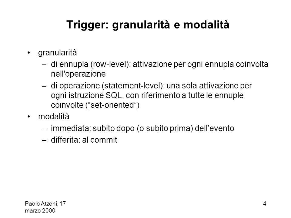 Trigger: granularità e modalità