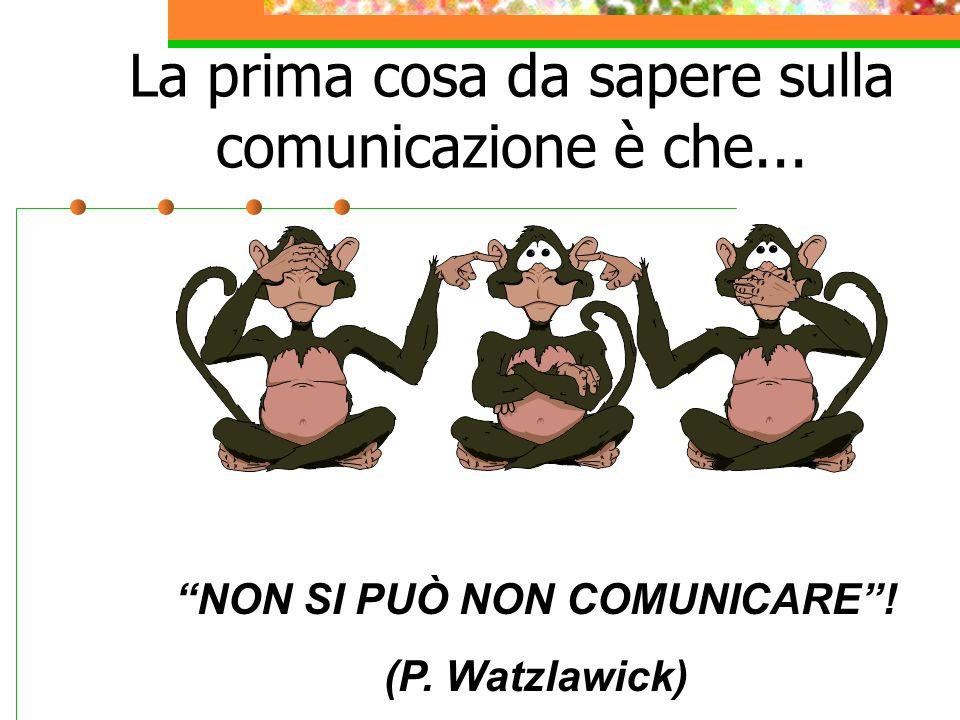 NON SI PUÒ NON COMUNICARE !
