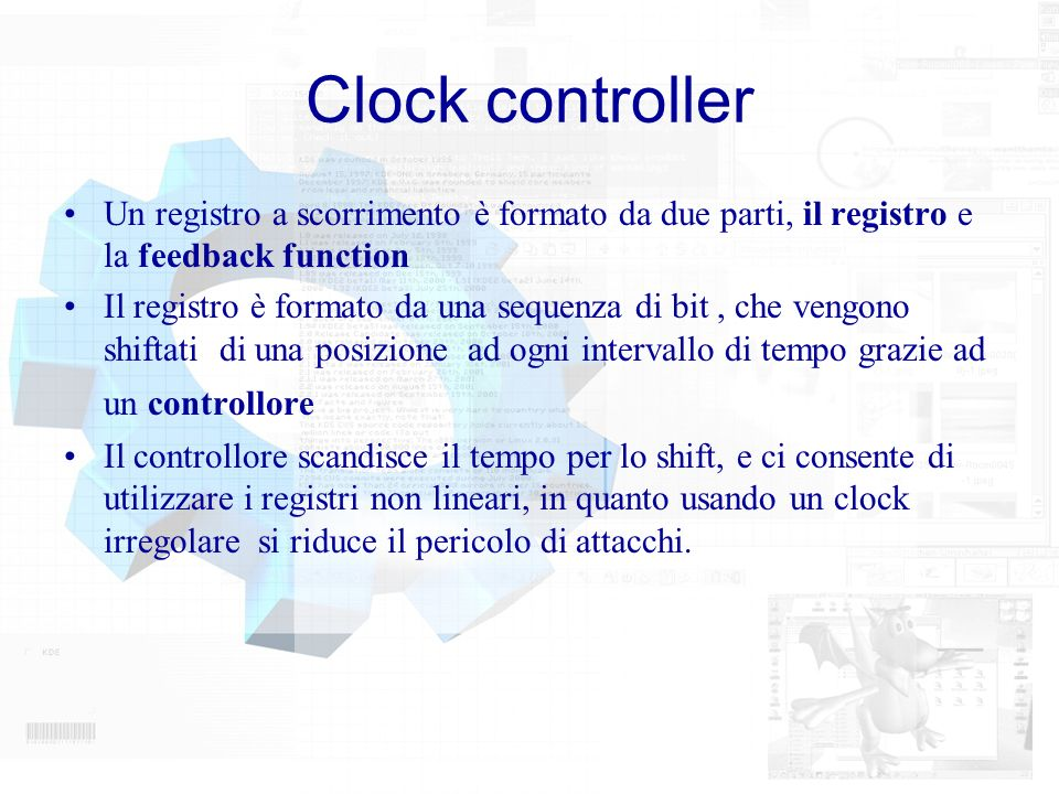 Clock controller Un registro a scorrimento è formato da due parti, il registro e la feedback function.
