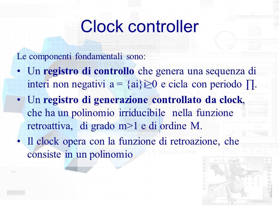 Clock controller Le componenti fondamentali sono: