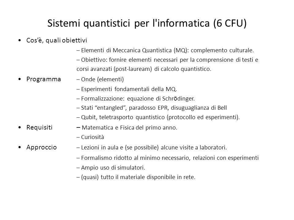 Sistemi quantistici per l informatica (6 CFU)