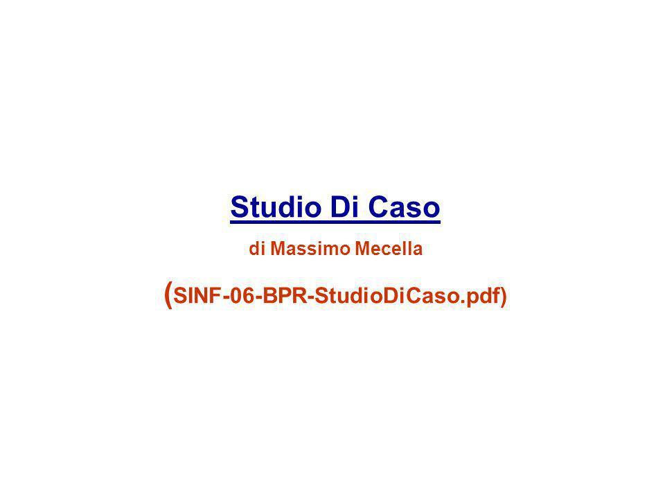 Studio Di Caso di Massimo Mecella (SINF-06-BPR-StudioDiCaso.pdf)