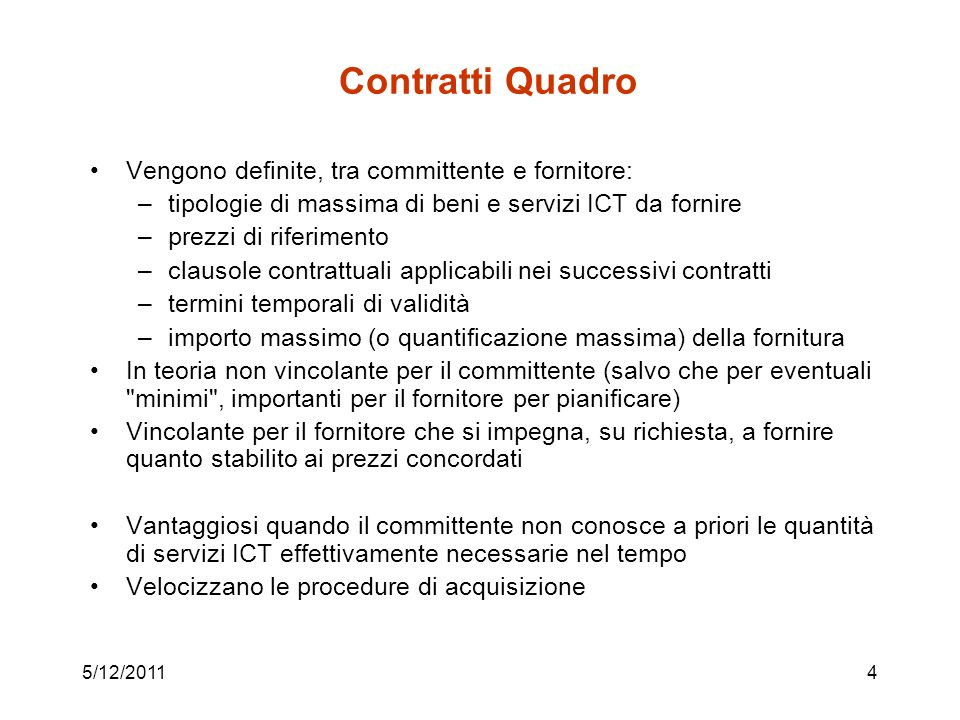Contratti Quadro Vengono definite, tra committente e fornitore: