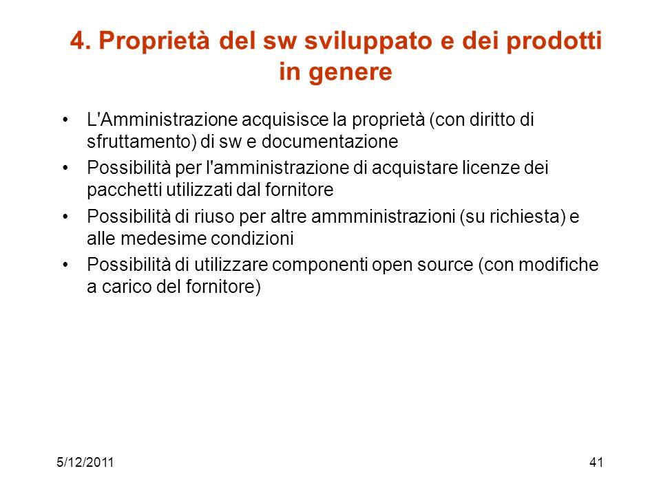 4. Proprietà del sw sviluppato e dei prodotti in genere