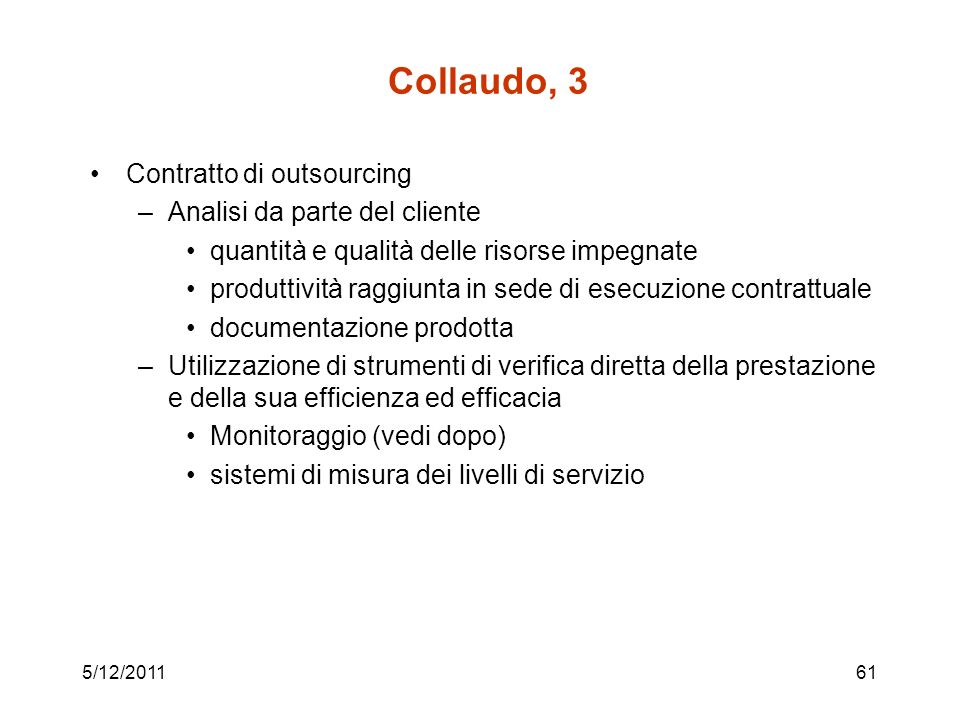 Collaudo, 3 Contratto di outsourcing Analisi da parte del cliente