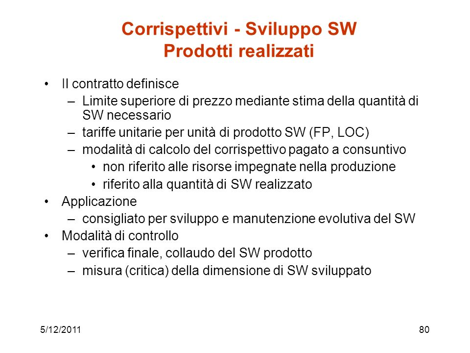 Corrispettivi - Sviluppo SW Prodotti realizzati