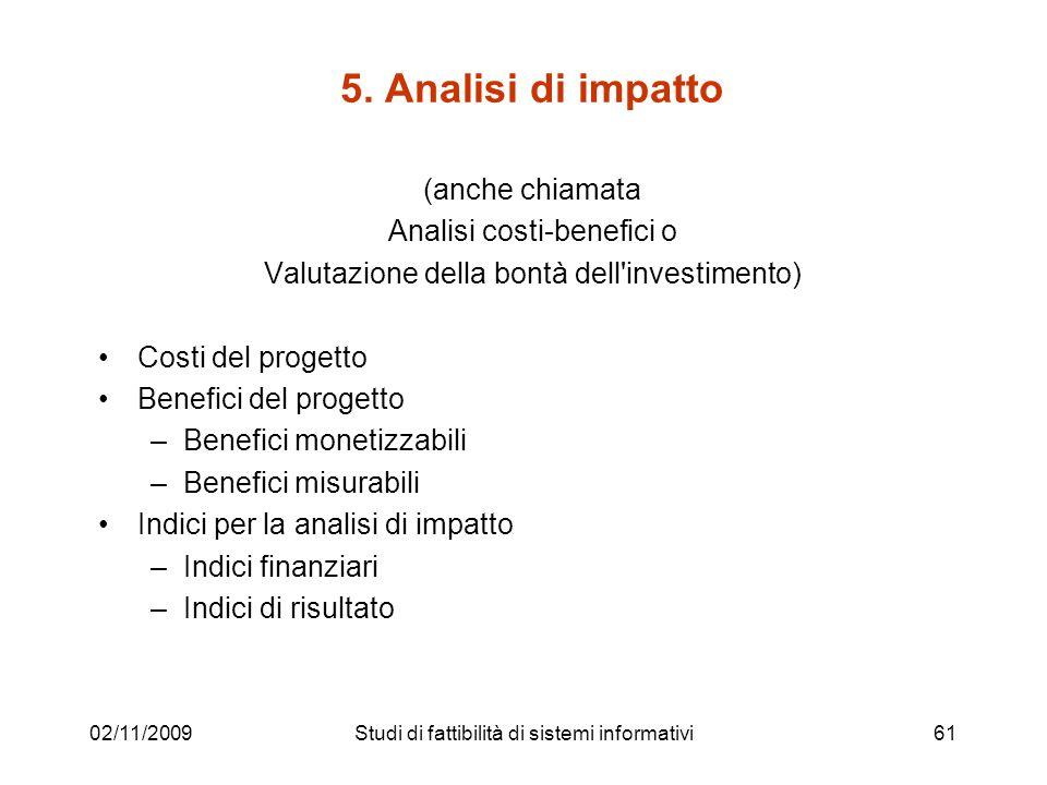 5. Analisi di impatto (anche chiamata Analisi costi-benefici o